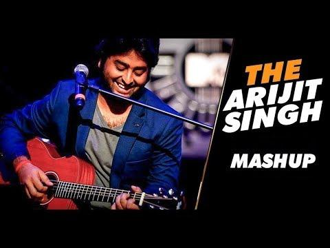 Arijit Singh Mashup 2018 |Mashup new songs Arijit Singh