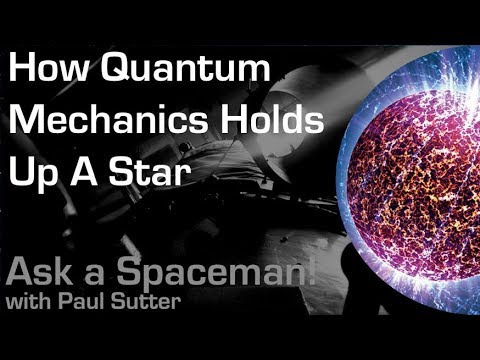 How Quantum Mechanics Holds Up a Dead Star - Ask a Spaceman!