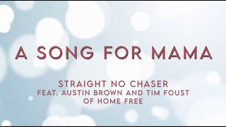 Straight No Chaser - A Song For Mama (feat. Austin Brown & Tim Foust of Home Free)