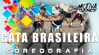 Baixar GATA BRASILEIRA - Dr. Cevada   Motiva Dance (Coreografia)