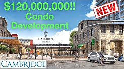 Cambridge Ontario: New Gas Light District Condo Development