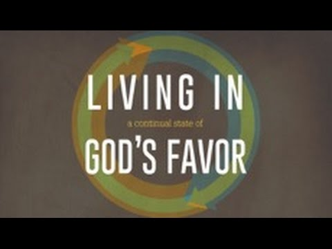Living In A Continual State of God's Favor, Part 3