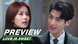 Preview: Love is Sweet EP30 | 半是蜜糖半是伤 | iQIYI