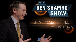 Rich Lowry  The Ben Shapiro Show Sunday Special Ep 77
