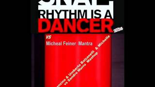 Snap vs Mantra   Rhythm is a Dancer Vincenzino & Balzanelli & Michelle Vs Sandro Murru Mashup