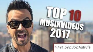 DIE 10 ERFOLGREICHSTEN MUSIKVIDEOS 2017