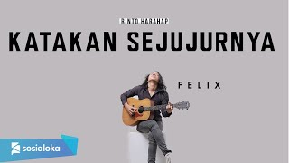 Download Katakan Sejujurnya Endang S Taurina ( Felix Irwan Cover ) #lirik
