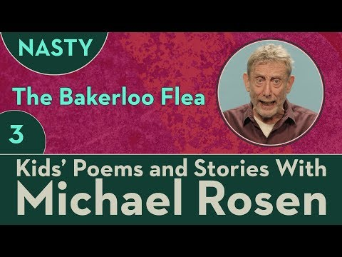 The Bakerloo Flea - STORY Part 3 - NASTY - Kids' Poems and Stories With Michael Rosen