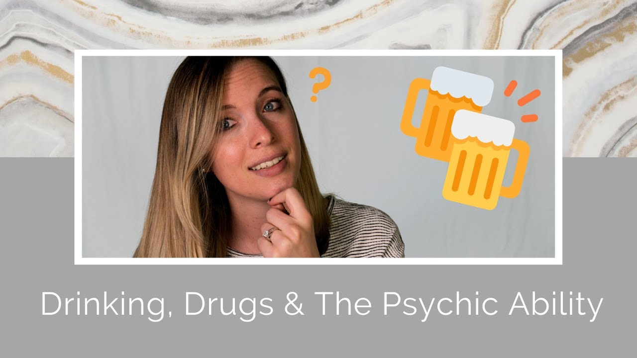 How Being Under the Influence Affects the Psychic Ability