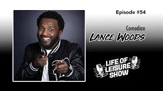 Life Of Leisure Show #54 - Lance Woods