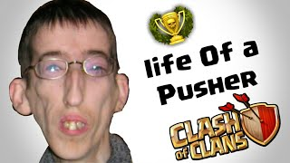 LIFE OF A PUSHER | TYPES OF PUSHERS IN COC | CLASH OF CLANS