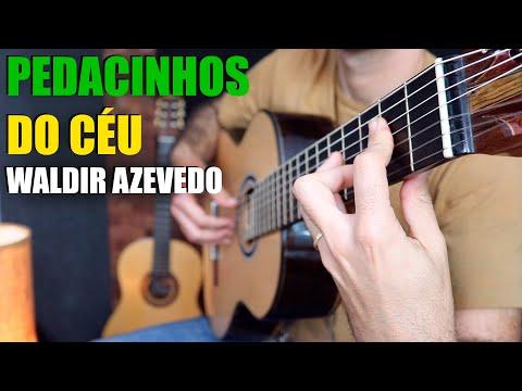 PEDACINHOS DO CÉU   Solo de Violão   CHORO de Waldir Azevedo