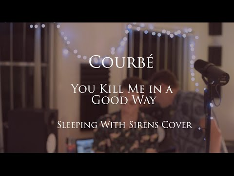 You Kill Me (In A Good Way) - Courbe (Sleeping With Sirens Cover)