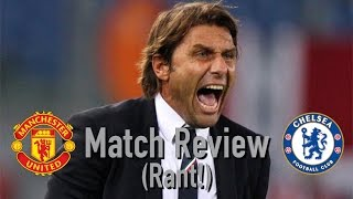 Match Review (RANT) || Man Utd 2-0 Chelsea || DREADFUL!