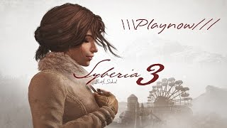 PlayNow: Syberia 3 | PC Gameplay