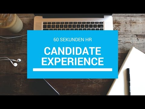 Was ist ... Candidate Experience? 60 Sekunden HR