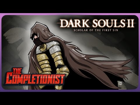 The Completionist - Dark Souls 2: Scholar of Many Deaths