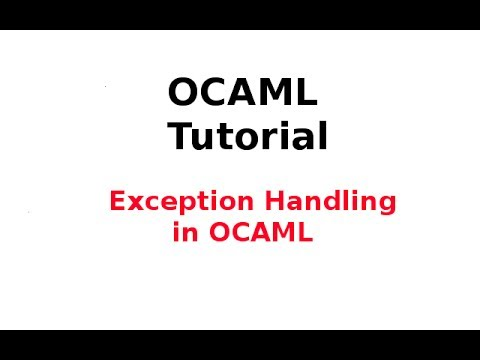 OCAML Tutorial 20/33: Exception Handling in OCAML