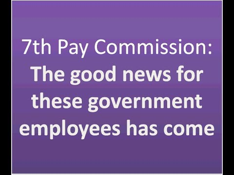 7th Pay Commission: The good news for...