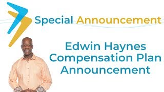 Edwin Haynes Special Announcement | Edwin Haynes Compensation Plan Update | May 12, 2019