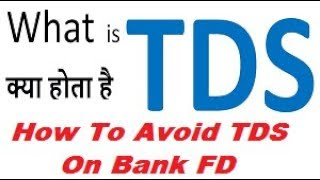 How to Avoid TDS on Bank FD || Simple Tips to Avoid TDS