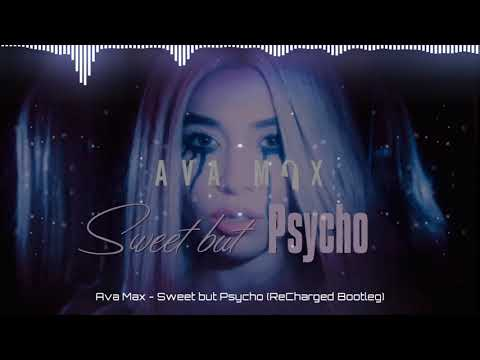 Ava Max - Sweet But Psycho (ReCharged Bootleg)