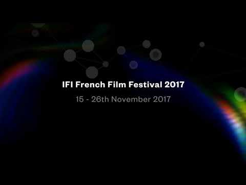 RTÉ Supporting the Arts | IFI French Film Festival 2017