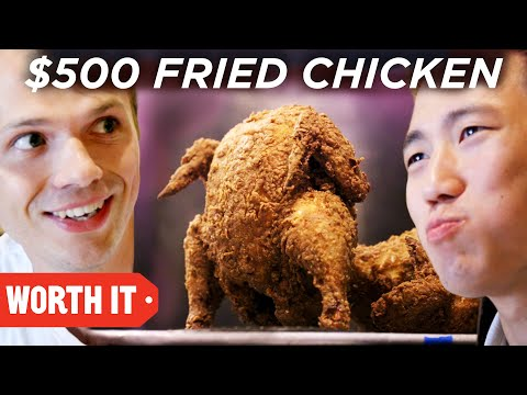 $17 Fried Chicken Vs. $500 Fried Chicken