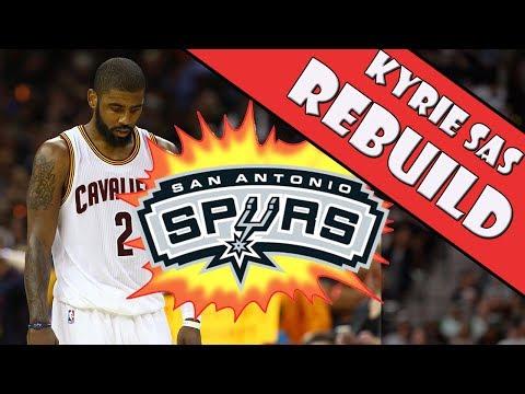 KYRIE IRVING TO SAN ANTONIO SPURS!! KYRIE SAS REBUILD! NEXT NBA SUPER-TEAM!?