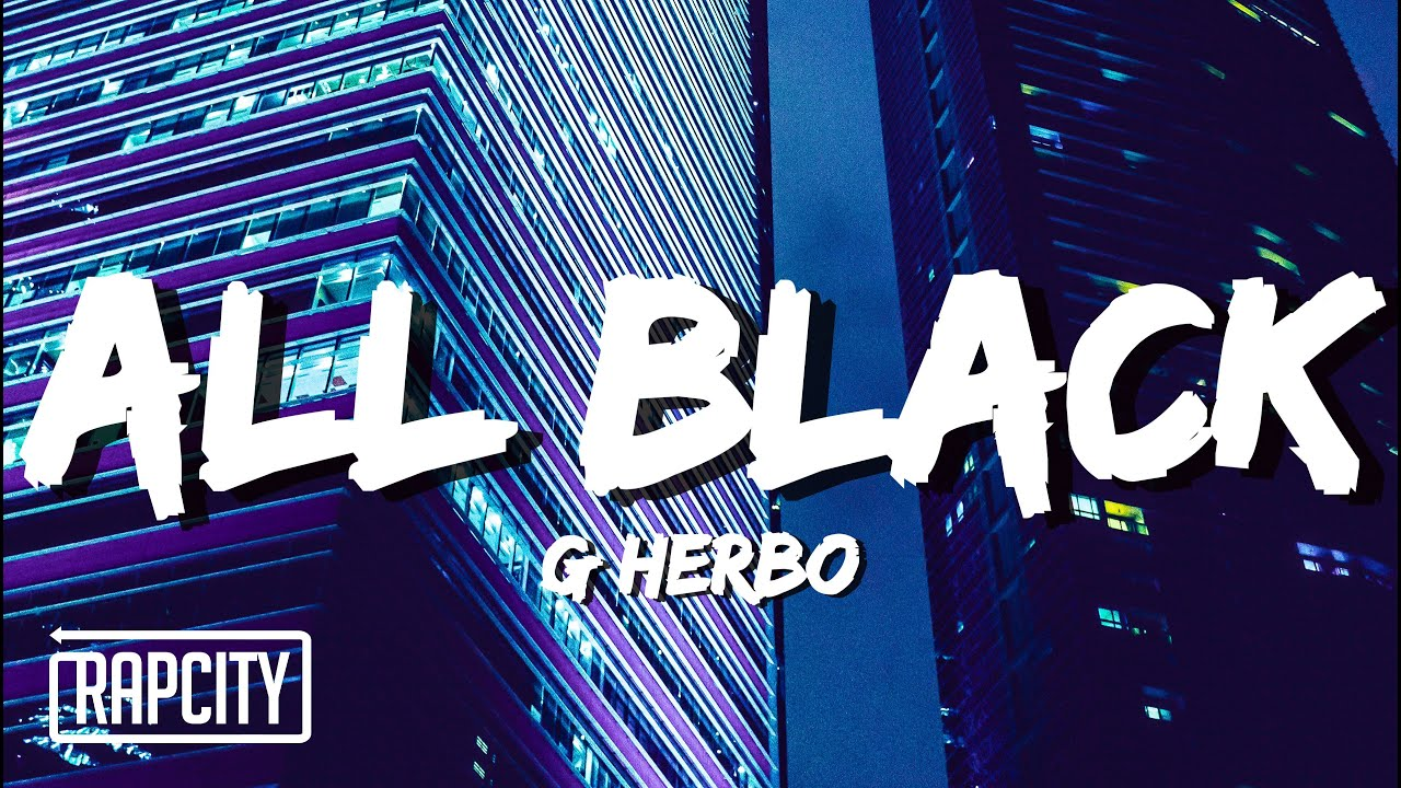 G Herbo - All Black (Lyrics)