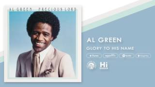 Al Green - Glory To His Name (Official Audio)
