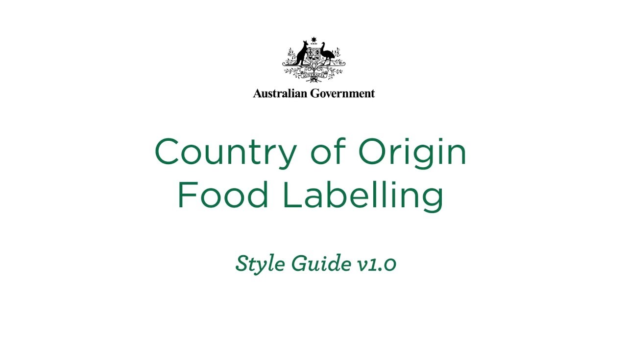 Country Of Origin Food Labelling Style Guide Youtube