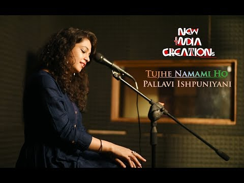 Tujhe Namami Ho | Raag Desh | Mash Up Rendition - Pallavi Ishpuniyani (Cover) | New India Creations