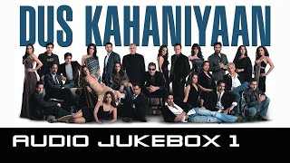 Dus Kahaniyaan – Jukebox 1 (Full Songs)