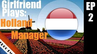 FM17 - MY GIRLFRIEND PLAYS - EP2 - HOLLAND MANAGER! - v Belarus & Luxembourg - Football Manager 2017