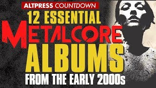 12 Albums That Formed Metalcore in the Early 2000s