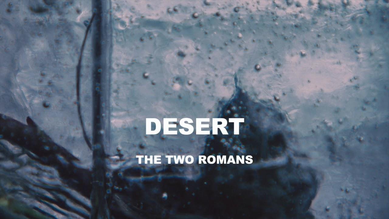 The Two Romans - Desert (Official audio)