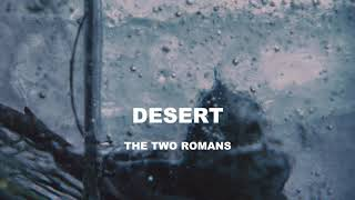 The Two Romans - Desert (Official audio)