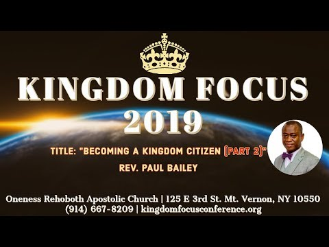 Kingdom Focus Conference 7.12.19 AM w/ Rev. Paul Bailey