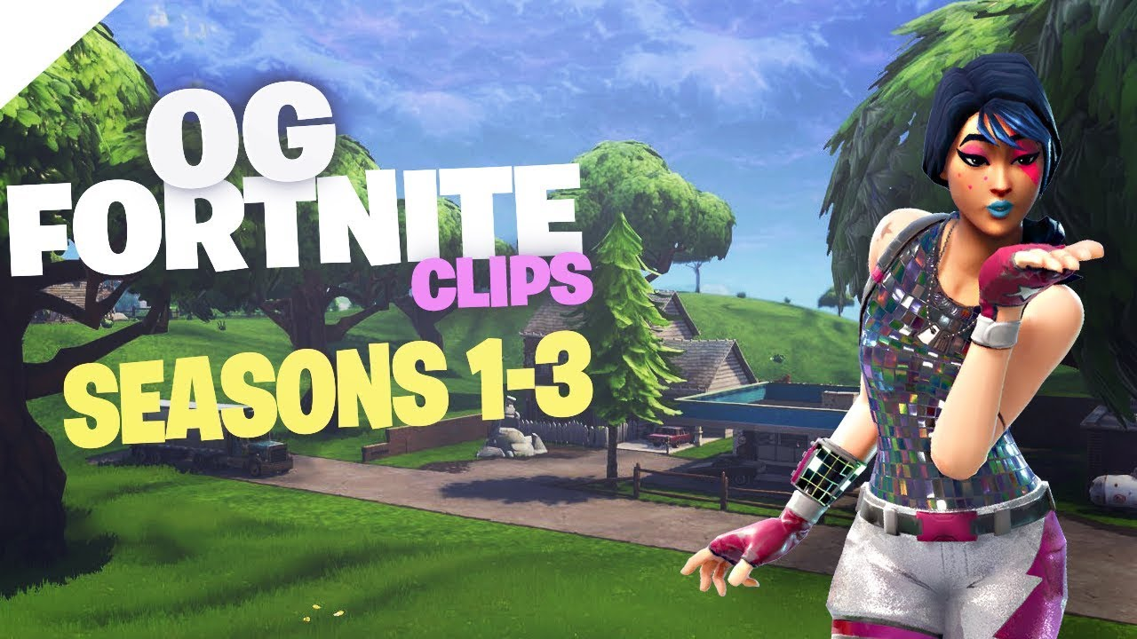 OG FORTNITE CLIPS (SEASONS 1-3)