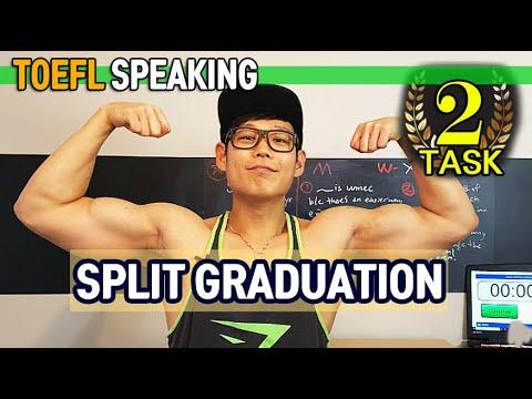 BE SMART! TOEFL SPEAKING Task 2: Split Graduation - YouTube