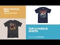Top 12 Popeye Shirts // Best Graphic Tees Collection