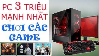 Xây Dựng PC Mạnh Nhất Tầm Giá 3 Triệu Chơi Các GAME | Máy Tính Giá Rẻ