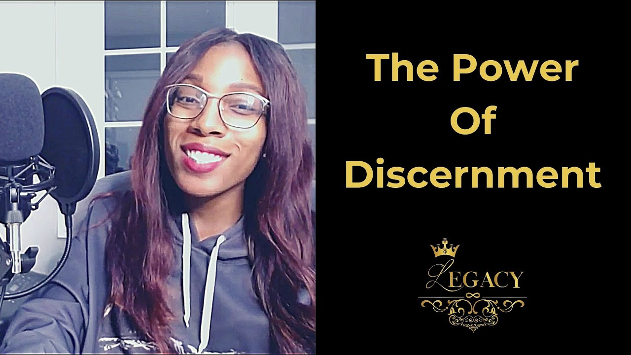 THE POWER OF DISCERNMENT - The Legacy Podcast #40