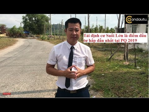 [Phân tích BĐS Phú Quốc] Khu tái định cư Suối Lớn Phú Quốc