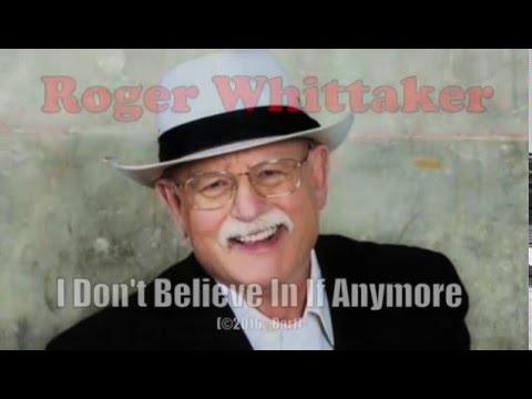 Roger Whittaker - I Don't Believe In If Anymore (Karaoke)