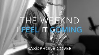 Baixar I FEEL IT COMING - The Weeknd  -The Weekend - ft. Daft Punk - Saxophone cover