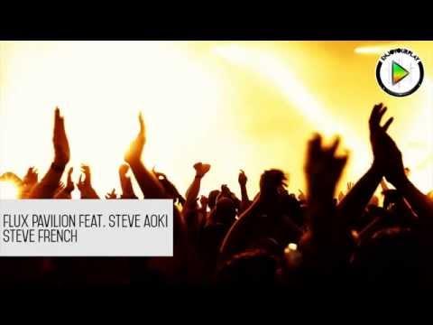 Flux Pavilion feat. Steve Aoki - Steve French