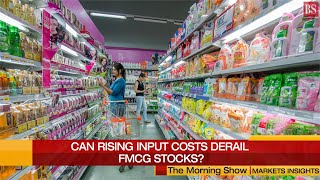 Markets today: Can rising input costs, low rural sales derail FMCG stocks?