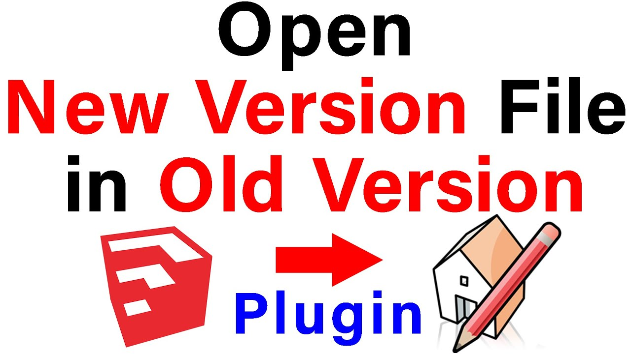 Plugin For Open New Version Sketchup Files Youtube